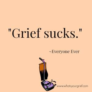 Grief sucks